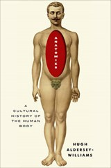 Anatomies - A Cultural History of the Human Body | Hugh Aldersey-willia | 9780393239881