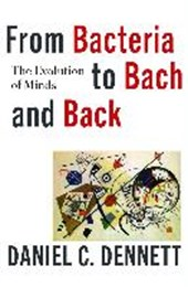 From bacteria to bach and back | Daniel C. Dennett | 9780393242072