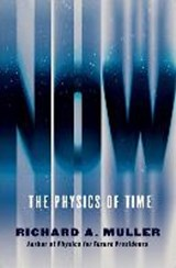 Now - The Physics of Time | Richard A. Muller | 9780393285239