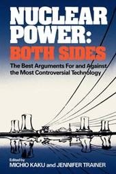 Nuclear Power - Both Sides - The Best Arguments For and Against the Most