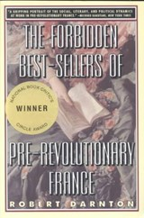 The Forbidden Best-Sellers of Pre-Revolutionary France (Paper) | Robert Darnton |