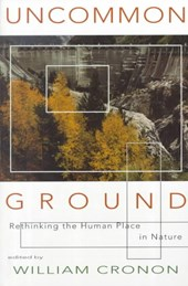 Uncommon Ground - Rethinking the Human Place in Nature (Paper)