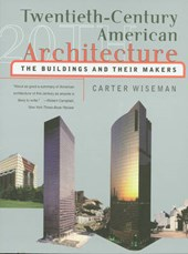 Twentieth-Century American Architecture - The Buildings & Their Makers