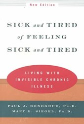 Sick & Tired of Feeling Sick & Tired - Living with  Invisible Chronic Illness Rev