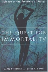 The Quest for Immortality - Science at the Frontiers of Aging