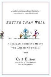 Better than Well - Ameican Medicine Meets the American Dream
