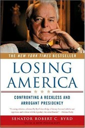Losing America - Confronting a Reckless and Arrogant Presidency
