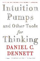 Intuition Pumps And Other Tools for Thinking | Daniel C Dennett |