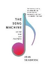 The Song Machine - Inside the Hit Factory | John Seabrook | 9780393353280