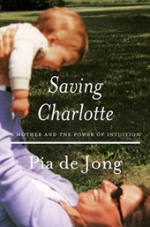 Saving Charlotte - A Mother and the Power of Intuition