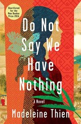 Do Not Say We Have Nothing | Madeleine Thien | 9780393609882