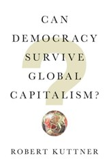 Can Democracy Survive Global Capitalism? | Kuttner, Robert | 9780393609936