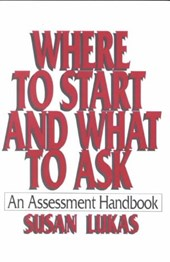 Where To Start & What To Ask - An Assessment H/bk