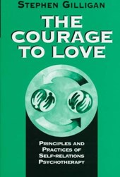 The Courage to Love - Principles and Practices of Self-Relations Psychotherapy