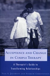 Acceptance & Change in Couple Therapy - A Therapist's Guide to Transforming Relationships