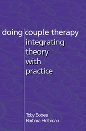 Doing Couple Therapy - Integrating Theory with Practice