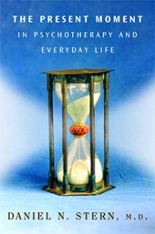 The Present Moment in Psychotherapy and Everyday Life