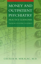Money and Outpatient Psychiatry - Practice Guidelines from Accounting to Ethics