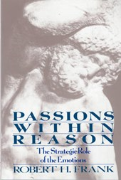 Passions Within Reason - The Strategic Role of the Emotions (Paper)