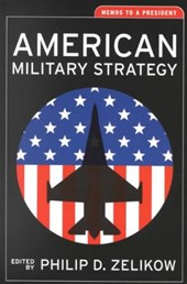 American Military Strategy - Memos to a President