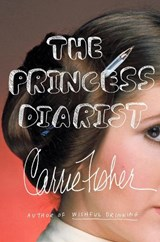 The Princess Diarist | Carrie Fisher | 9780399173592