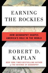 Earning the Rockies | Robert D. Kaplan |