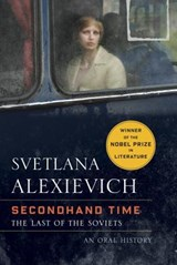 Secondhand time: an oral history of the fall of the soviet union | Svetlana Alexievich | 9780399588808