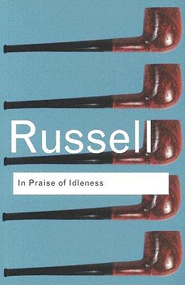 In Praise of Idleness | Bertrand Russell |