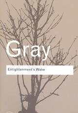Enlightenment's Wake | John Gray |