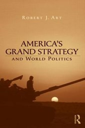 America's Grand Strategy and World Politics