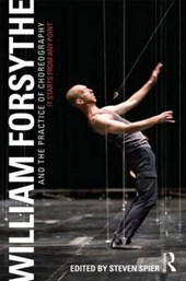William Forsythe and the Practice of Choreography | Steven Spier |