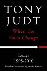 When the Facts Change | Tony Judt |