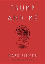 Trump and Me | Mark Singer | 9780451498595