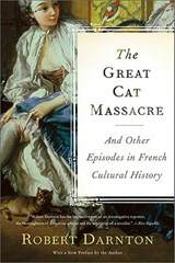 The Great Cat Massacre | Robert Darnton |