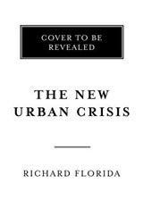The New Urban Crisis | Florida, Richard | 9780465079742