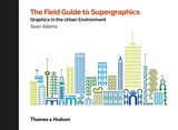 Field guide to supergraphics | Sean Adams | 9780500021347