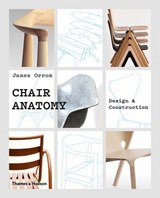 Chair anatomy: design and construction | James Orrom | 9780500021750