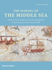Making of the middle sea | Cyprian Broodbank |
