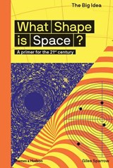 The big idea What shape is space? | Giles Sparrow | 9780500293669