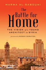 Battle for home : the memoir of a syrian architect | Marwa Al-Sabouni | 9780500343173