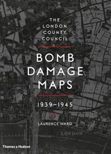 London County Council Bomb Damage Maps 1939-1945 | Laurence Ward | 9780500518250