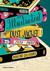 Salisbury*The Illustrated Dust Jacket | Martin Salisbury | 9780500519134