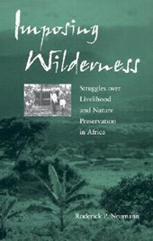 Imposing Wilderness - Struggles Over Livelihood & Nature Preservation in Africa