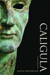Caligula - A Biography | Aloys Winterling & Deborah Lucas Schneider |