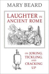 Laughter in Ancient Rome | Mary Beard |