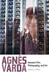 Agnes Varda between Film, Photography, and Art | Rebecca DeRoo | 9780520279414