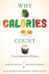 Why Calories Count | Nestle, Marion ; Nesheim, Malden |