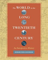 World in the long twentieth century | Dickinson Edward | 9780520285552