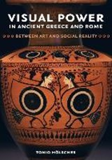 Visual Power in Ancient Greece and Rome | Tonio Hölscher | 9780520294936