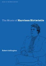 The Music of Harrison Birtwistle | Robert Adlington |